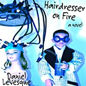 Hairdresser On Fire | [Daniel LeVesque]