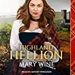 Highland Hellion: Highland Weddings Series, Book 3   Mary Wine