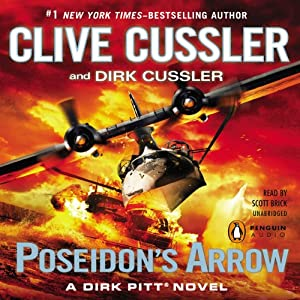 Poseidon's Arrow: A Dirk Pitt Novel, Book 22 | [Clive Cussler, Dirk Cussler]