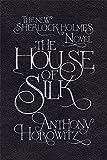Anthony Horowitz The House of Silk: The Bestselling Sherlock Holmes Novel
