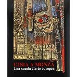 L'Isia a Monza. Una scuola d'arte europea.