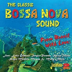 From Brazil With Love - The Classic Bossa Nova Sound