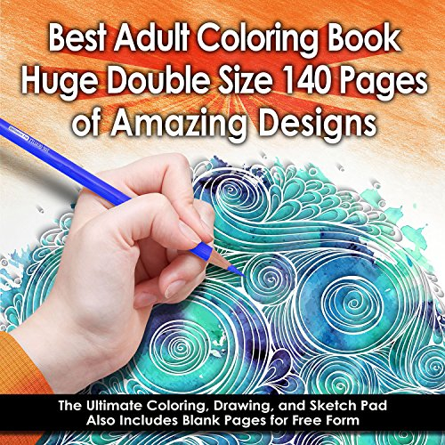 Best Adult Coloring Book – 140 Pages (Double Size) – Amazing Designs & Stress Relieving Patterns including Mandalas, Animals, Geometric Shapes, & More – Perfect for Coloring, Drawing & Sketching