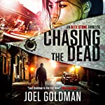 Chasing the Dead: Alex Stone Thrillers, Volume 2 | Joel Goldman