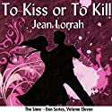 To Kiss or to Kill: Sime~Gen, Book 11 (       UNABRIDGED) by Jean Lorrah Narrated by Sean Crisden
