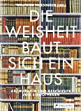 img - for Die Weisheit baut sich ein Haus book / textbook / text book
