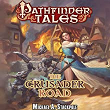 The Crusader Road (       UNABRIDGED) by Michael A. Stackpole Narrated by Tavia Gilbert