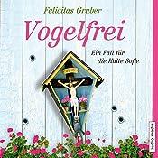 Vogelfrei: Ein Fall für die Kalte Sofie (Die Kalte Sofie 2) | Felicitas Gruber