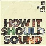 How It Should Sounds 1 & 2