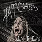Hatched: Invisible Spiders, Volume 1 (       UNABRIDGED) by Jason R Davis Narrated by Darren Marlar