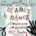Agatha Raisin and the Deadly Dance: Agatha Raisin, Book 15 (       UNABRIDGED) by M. C. Beaton Narrated by Penelope Keith