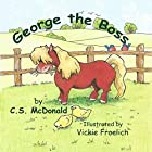 George the Boss: George the Pony, Book 1 Hörbuch von C. S. McDonald Gesprochen von: Kevin Iggens