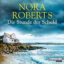 Die Stunde der Schuld Hörbuch von Nora Roberts Gesprochen von: Britta Steffenhagen
