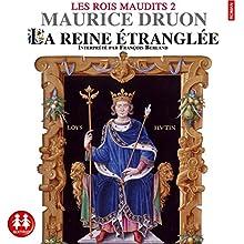La reine étranglée (Les rois maudits 2) | Livre audio Auteur(s) : Maurice Druon Narrateur(s) : François Berland