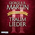 Traumlieder 2 Audiobook by George R. R. Martin Narrated by Reinhard Kuhnert