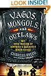 Vagos, Mongols, and Outlaws: My Infil...