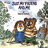 Mercer Mayer Just My Friend and Me (Little Critter) (Golden Look-Look Books)