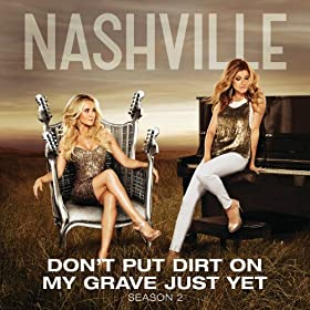 Don't Put Dirt On My Grave Just Yet [feat. Hayden Panettiere]