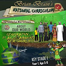 Brian Brain's National Curriculum - Geography - Places Around Our World (       UNABRIDGED) by Brian Brain Narrated by Brian Brain