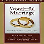 Wonderful Marriage: A Guide to Building a Great Relationship That Will Last a Lifetime | Lilo Leeds,Gerard Leeds