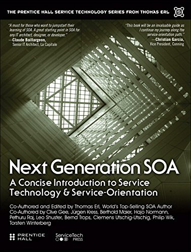 Next Generation SOA:A Concise Introduction to Service Technology &    Service-Orientation (The Prentice Hall Service Technology Series from Thomas Erl)