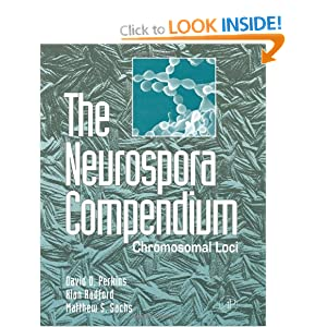 The Neurospora Compendium: Chromosomal Loci Alan Radford, David D. Perkins, Matthew S. Sachs