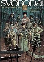 Svoboda! (Tome 2-Lekaterinbourg, été 1918): Carnet de guerre imaginaire d'un combattant de la Légion Tchèque