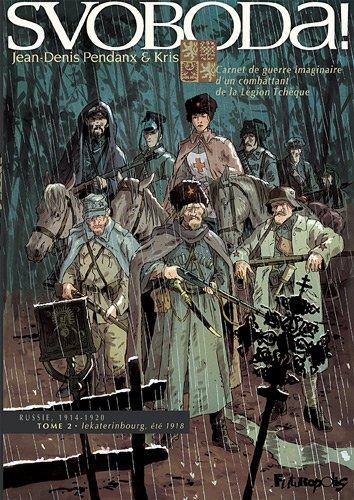 Svoboda ! (2) : Lekaterinbourg, été 1918 : carnet de guerre imaginaire d'un combattant de la Légion tchèque