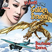 Wings of the Golden Dragon Audiobook by Barbara Doran Narrated by David Gilmore