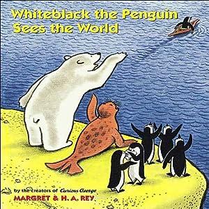 Whiteblack the Penguin Sees the World Audiobook