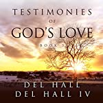 Testimonies of God's Love: Book 3 | Del Hall,Del Hall IV