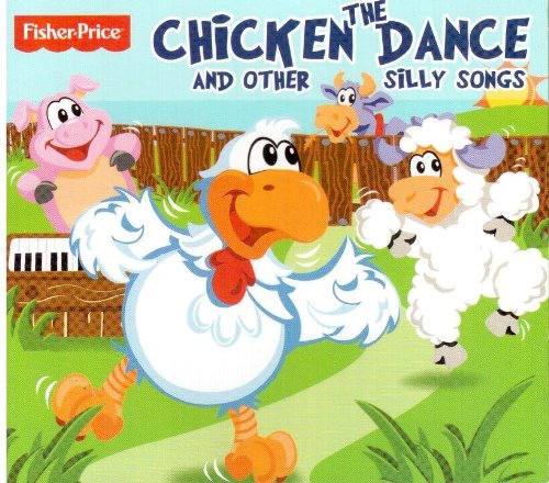The Chicken Dance and Other Silly Songs