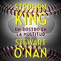 Un rostro en la multitud Audiobook by Stephen King, Stewart O'Nan Narrated by Roger Pera