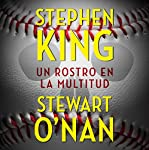 Un rostro en la multitud | Stephen King,Stewart O'Nan