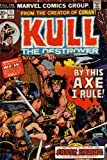 Kull the Destroyer: From the Creator of Conan: By This Axe I Rule!: Beginning a Pulse-pounding New Chapter in the Startling Saga of the Man Called Kull, and Wait 'Till You See the Shock Ending to This Story of Stories! (Vol. 1, No. 11, November 1973) (0244620113) by Stan Lee