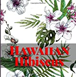 img - for Hawaiian Hibiscus Coloring Book: Stress Relief and Relaxation with Artistic Hibiscus Designs from Hawaii (Island Color) (Volume 6) book / textbook / text book