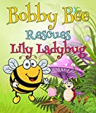 Bobby Bee Rescues Lily Ladybug: Children's Books and Bedtime Stories For Kids Ages 3-8 for Early Reading (Books For Kids Series)