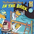 The Berenstain Bears in the Dark (First Time Books)
