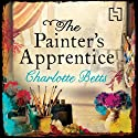 The Painter's Apprentice (       UNABRIDGED) by Charlotte Betts Narrated by Anne Dover