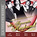 My Favorite Husband: Liz Changes Her Mind Performance by Jess Oppenheimer, Madelyn Pugh, Bob Carroll Narrated by Jeff Conaway, Marilu Henner,  full cast