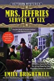 Mrs. Jeffries Serves at Six (A Victorian Mystery)