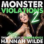 Monster Violations 2: Three More Beastly Gangbangs | Hannah Wilde