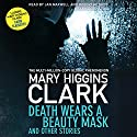 Death Wears a Beauty Mask and Other Stories Audiobook by Mary Higgins Clark Narrated by Jan Maxwell, Robert Petkoff