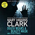 Death Wears a Beauty Mask and Other Stories | Mary Higgins Clark