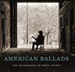 American Ballads: The Photographs of...