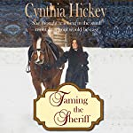 Taming the Sheriff: A Christian Historical Romance | Cynthia Hickey