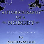 Autobiography of a Nobody: Stories From a Miracle Filled Life |  Anonymous