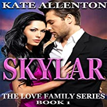 Skylar: The Love Family Series, Book 1 Audiobook by Kate Allenton Narrated by Robin J. Sitten
