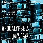Dark Days: Apocalypse Z, Book 2   Manel Loureiro