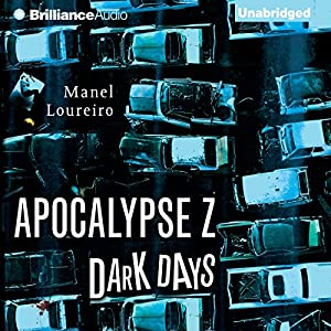 Dark Days: Apocalypse Z, Book 2 | [Manel Loureiro]